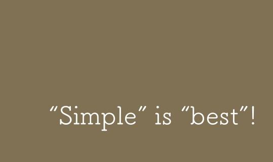 本質を追求すれば、おのずとシンプルに